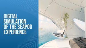 Digital-Simulation-Of-The-SeaPod-Experience