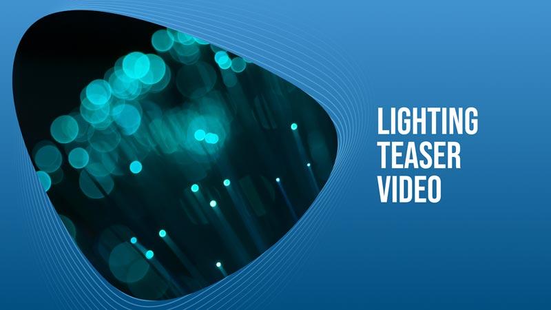 Lighting-Teaser-Video