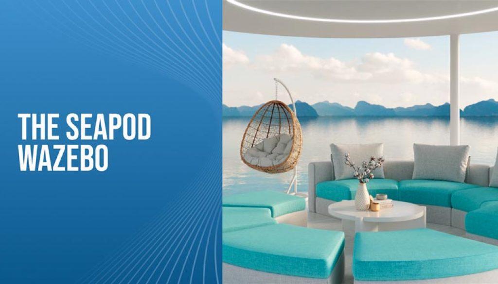 The-SeaPod-Wazebo